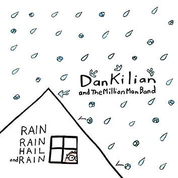 Rain Rain Hail and Rain