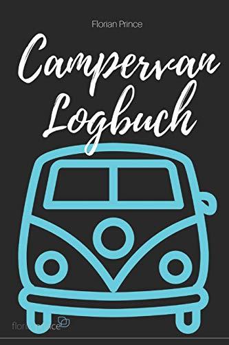 Campervan Logbuch: Das Reisetagebuch für die schönsten Momente im Vanlife.