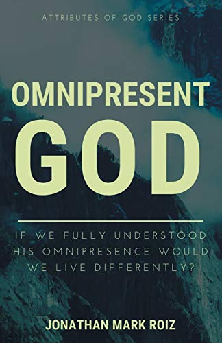『Omnipresent God: If we fully understood His omnipresence would we live differently? (Attributes of God)』のトップ画像