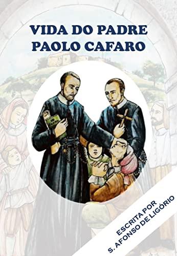 Vida do Padre Paolo Cafaro (Biografias escritas por Santo Afonso Livro 1)