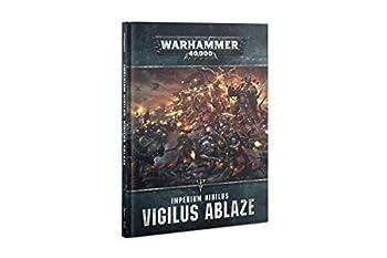 Games Workshop  Warhammer 40,000  Imperium Nihilus  Vigilus Ablaze  Hardcover