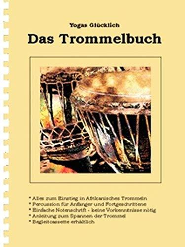 Das Trommelbuch: Alles zum Einstieg in Afrikanisches Trommeln - Percussion für Anfänger und Fortgeschrittene