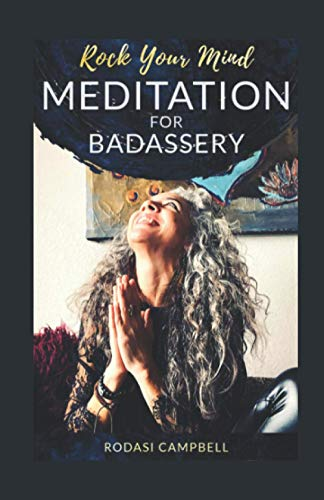Meditation for Badassery: Rock Your Mind