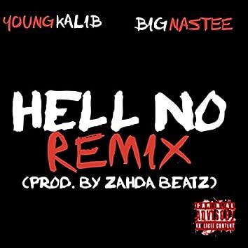 Hell No (Remix) [feat. Big Nastee]