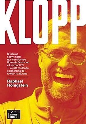 Klopp: o Técnico Heavy Metal que Transformou Borussia Dortmund e Liverpool FC - e Está Mudando o Panorama do Futebol na Europa