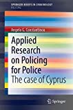 Applied Research on Policing for Police: The case of Cyprus (SpringerBriefs in Policing)
