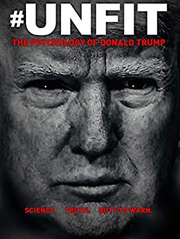 #Unfit  The Psychology of Donald Trump
