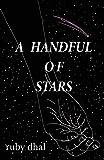 A Handful of Stars - Ruby Dhal