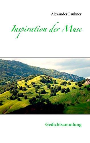 Inspiration der Muse: Gedichtsammlung