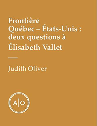 Frontière Québec—États-Unis: deux questions à Élisabeth Vallet (French Edition)