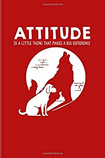 Attitude Is A Little Thing That Makes A Big Difference: Dog Lover Quotes 2020 Planner   Weekly & Monthly Pocket Calendar   6x9 Softcover Organizer   For Grey Wolf Pack & Puppies Fans