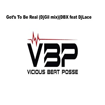 Got's to Be Real  [DBX Feat Dj Lace]
