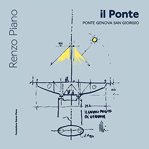 Il ponte. Ponte Genova San Giorgio. Ediz. italiana e inglese: Genoa San Giorgio Bridge