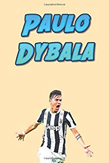 Paulo Dybala: Football Soccer Notebook For Boys And Kids, Sports Theme Notebook (110 Pages, Blank, 6 x 9)