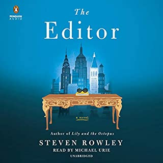 The Editor                   Written by:                                                                                                                                 Steven Rowley                               Narrated by:                                                                                                                                 Michael Urie                      Length: 10 hrs and 21 mins     Not rated yet     Overall 0.0