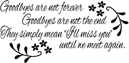 JS Artworks Goodbyes are Not Forever, Goodbyes are Not The End They Simply Mean I'll Miss You Until We Meet Again. Vinyl Wall Art Decal Sticker