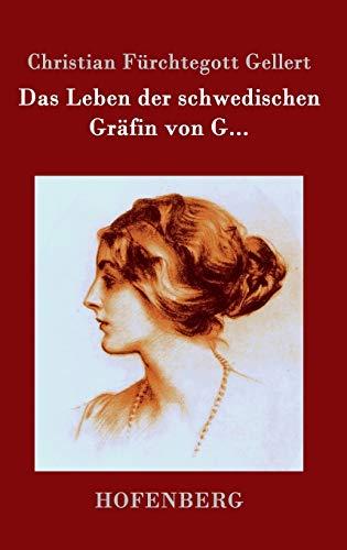 Das Leben der schwedischen Gräfin von G...