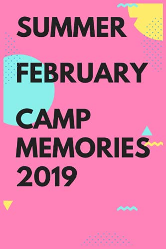 summer february camp memories 2019: Camping Journal, Camping Notebook, Camping Memories Notebook, Campers gift,Kids camp, for girls and boys ,blank ... memories , size ,lined,camp gifts for kids c
