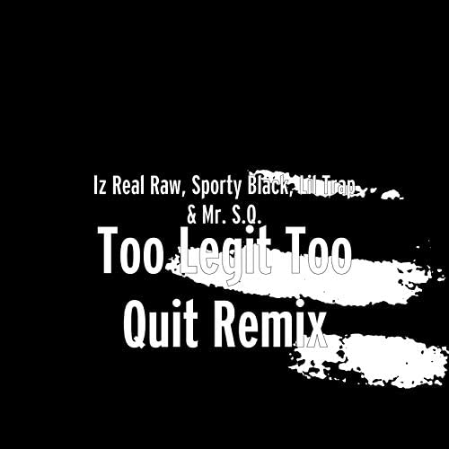 IZ REAL RAW, Sporty Black, Lil Trap & Mr. S.Q.
