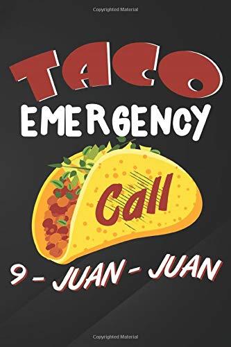 Taco: Cinco De Mayo Men Taco Emergency Call 9 Juan Juan Notebook, Journal for Writing, Size 6' x 9', 164 Pages