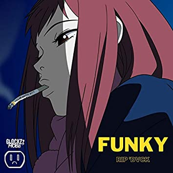 Funky (feat. Rip 'Dvck & Glockzzmobb)