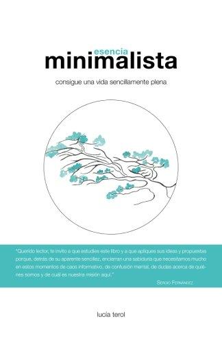 Esencia Minimalista: Consigue una vida sencillamente plena