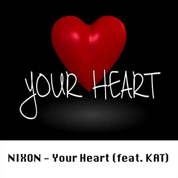 Your Heart (feat. Kat)