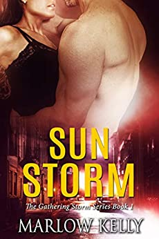 Sun Storm (The Gathering Storm Book 1) by [Marlow Kelly]