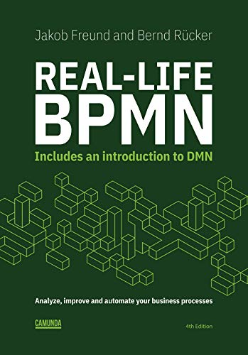 Real-Life BPMN (4th edition): Includes an introduction to DMN (English Edition)