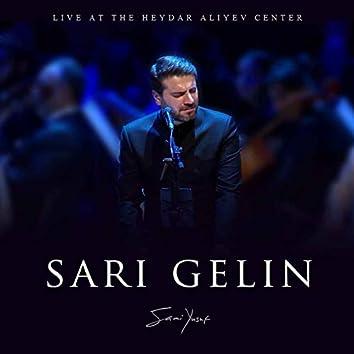 Sari Gelin (Live at the Heydar Aliyev Center)