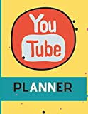 Youtube Planner: YouTube Content Creator,Video Planner/Perfect Gifts Idea For YouTubers Worksheets & Goal Trackers to Build a Successful Youtube Channel