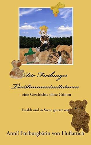 Die Freiburger Tierstimmenimitatoren - eine Geschichte ohne Grimm
