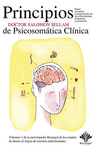 Los 7 principios básicos de la Psicosomática Clínica - La enciclopedia Berangel, volumen 1