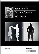 Der gute Mensch von Sezuan - Bertolt Brecht: Unterrichtsmaterialien, Lösungen, Interpretationshilfe, Lösungen
