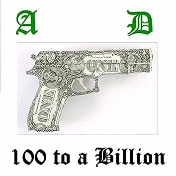 100 to a Billion