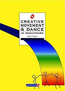 Creative Movement and Dance in Groupwork (Creative Activities in Groupwork)
