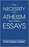 The Necessity of Atheism 'Annotated' Atheism Book (English Edition)