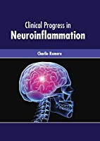 Clinical Progress in Neuroinflammation