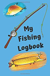 Fishing Logbook: Fisherman's Tracker Book with Prompts to Record Location Weather Rod Bait Fish Catch and more, Blue Cover (Fish Fanatic)