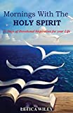 Mornings With The Holy Spirit: 21 days of Devotional Inspiration for your Life