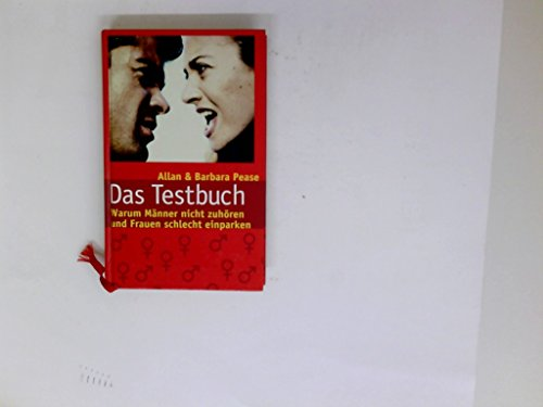 Das Testbuch : warum Männer nicht zuhören und Frauen schlecht einparken. Allan & Barbara Pease