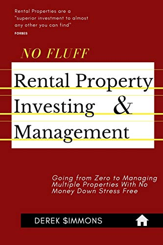 Real Estate Investing Books! - No Fluff Rental Property Investing & Management: Going from Zero to Managing Multiple Properties With No Money Down Stress Free