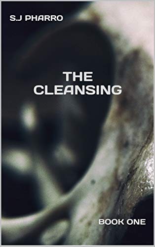 The Cleansing ( A Psychological Thriller Apocalyptic Series ) by [S.J. PHARRO, S.J PHARRO]