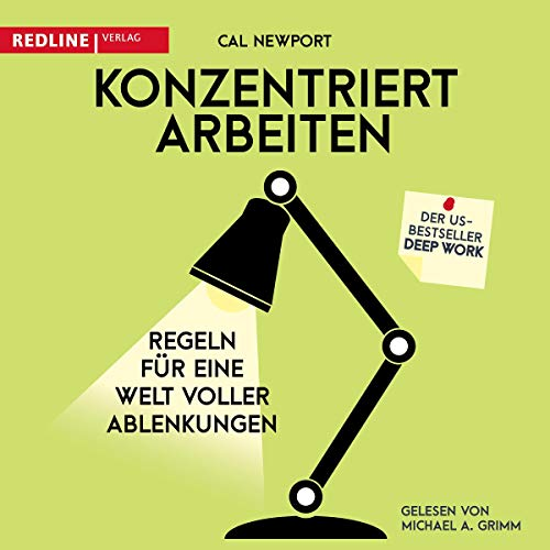 Konzentriert arbeiten     Regeln für eine Welt voller Ablenkungen              By:                                                                                                                                 Cal Newport                               Narrated by:                                                                                                                                 Michael A. Grimm                      Length: 8 hrs and 48 mins     Not rated yet     Overall 0.0