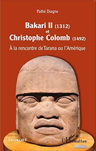 Bakari II (1312) et Christophe Colomb (1492): A la rencontre de Tarana ou l'Amérique