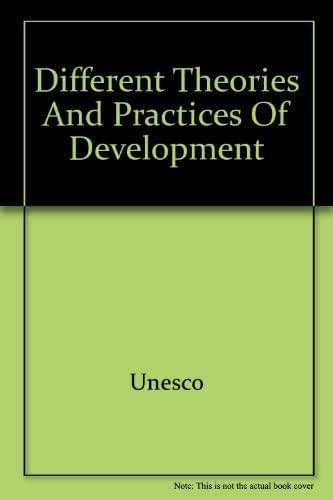 Different Theories and Practices of Development