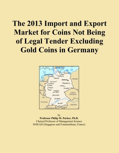 The 2013 Import and Export Market for Coins Not Being of Legal Tender Excluding Gold Coins in Germany