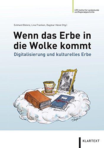 Wenn das Erbe in die Wolke kommt: Digitalisierung und kulturelles Erbe