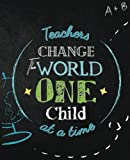 Teacher Changes The World One Child at a Time: Teacher Appreciation Gift | Notebook and Planners For an Amazing School Year.