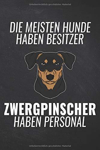 Die meisten Hunde haben Besitzer Zwergpinscher haben Personal: A5 Punkteraster • Notebook • Notizbuch • Taschenbuch • Journal • Tagebuch - Ein ... und die beste Herrchen und Frauchen der Welt